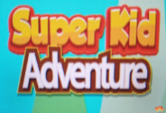 ​Super Kid Adventure
